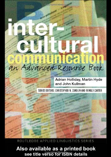 Intercultural Communication: An advanced resource book (Routledge: Adrian Holliday, John