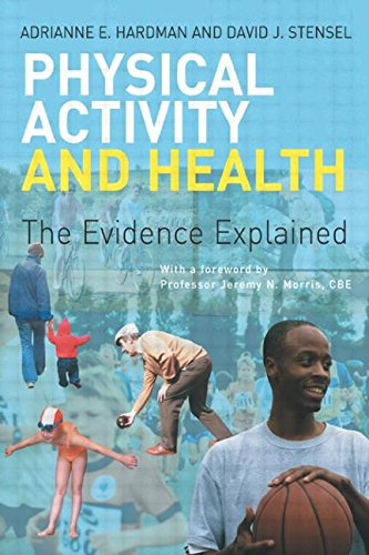 Physical Activity and Health: The Evidence Explained: Stensel, David J.,