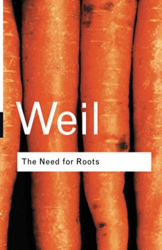 The Need for Roots: Weil, Simone/ Wills,