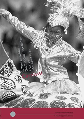 9780415271295: Carnival: Culture in Action – The Trinidad Experience (Worlds of Performance)