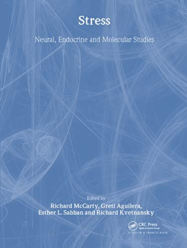 Stress: Neural, Endocrine and Molecular Studies: McCarty, Richard/ McCarty, Richard (Editor)/ ...