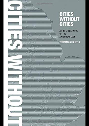 9780415272599: Cities Without Cities: An Interpretation of the Zwischenstadt