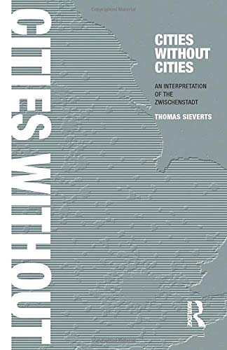 9780415272605: Cities Without Cities: An Interpretation of the Zwischenstadt