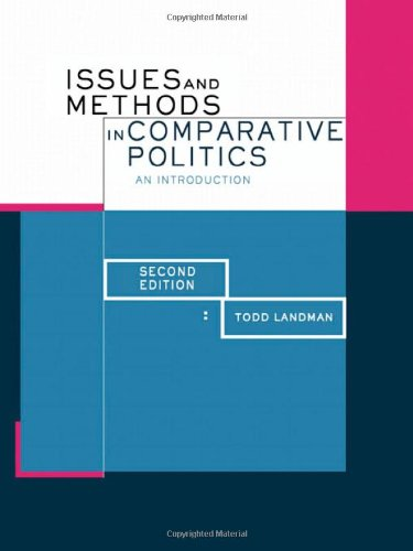 Issues and Methods in Comparative Politics: An: Landman, Todd, Carvalho,