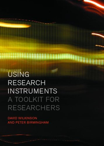 Using Research Instruments: A Toolkit for Researchers (0415272785) by David Wilkinson; Peter Birmingham