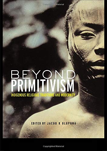 9780415273206: Beyond Primitivism: Indigenous Religious Traditions and Modernity