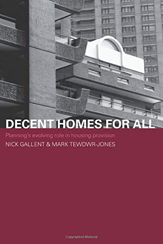 9780415274470: Decent Homes for All: Planning's Evolving Role in Housing Provision (Housing, Planning & Design)