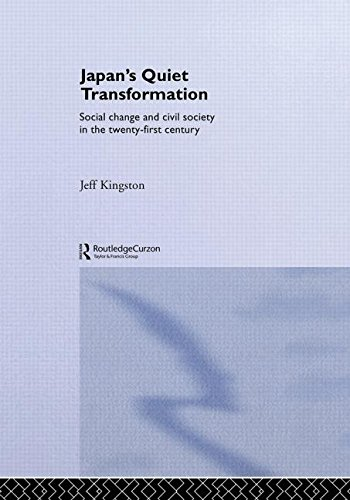 Japan's Quiet Transformation: Social Change and Civil Society in the Twenty-First Century: ...