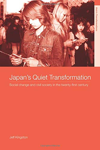 9780415274838: Japan's Quiet Transformation: Social Change and Civil Society in 21st Century Japan (Asia's Transformations)