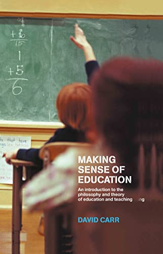 9780415274869: Making Sense of Education: An Introduction to the Philosophy and Theory of Education and Teaching