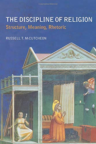 9780415274906: The Discipline of Religion: Structure, Meaning, Rhetoric