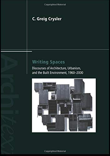 9780415274920: Writing Spaces: Discourses of Architecture, Urbanism and the Built Environment, 1960–2000 (Architext)