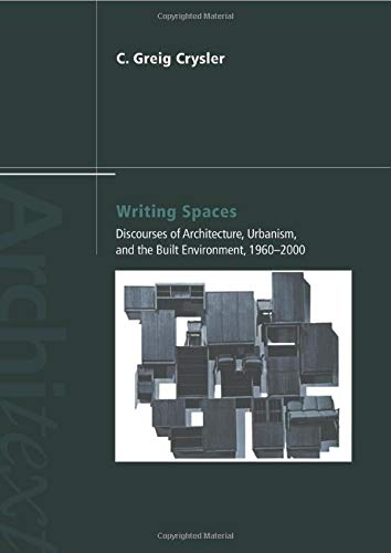 9780415274937: Writing Spaces: Discourses of Architecture, Urbanism and the Built Environment, 1960–2000 (Architext)