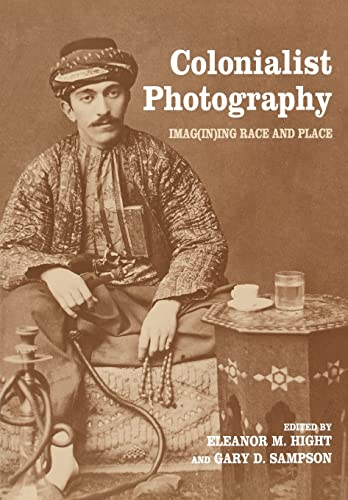9780415274968: Colonialist Photography: Imag(in)ing Race and Place (Documenting the Image)