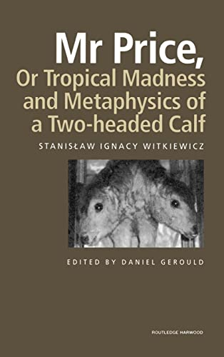 MR Price, or Tropical Madness and Metaphysics of a Two- Headed Calf: Stanislaw Ignacy Witkiewicz
