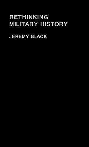 9780415275330: Rethinking Military History