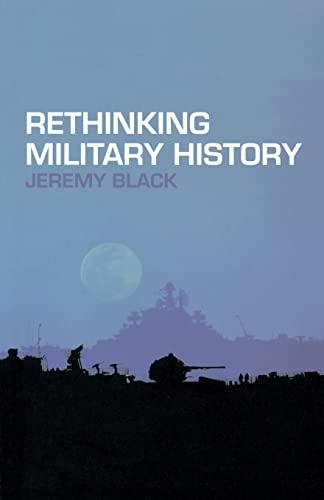 9780415275347: Rethinking Military History