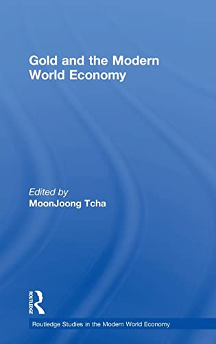 9780415275613: Gold and the Modern World Economy (Routledge Studies in the Modern World Economy)