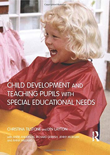 Child Development and Teaching Pupils with Special: Anderson, Anne, Gerrish,