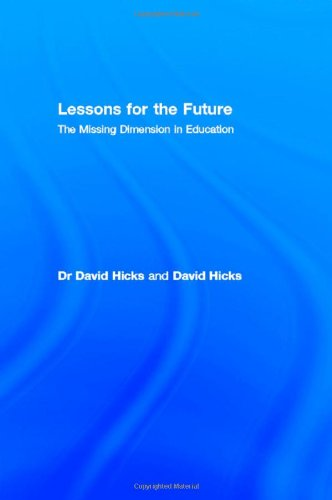 9780415276726: Lessons for the Future: The Missing Dimension in Education (Futures in Education)