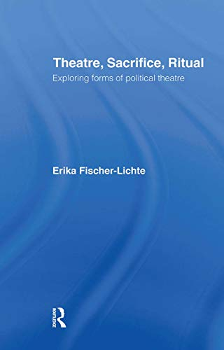 9780415276757: Theatre, Sacrifice, Ritual: Exploring Forms of Political Theatre