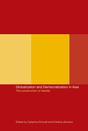 9780415277303: Globalization and Democratization in Asia: The Construction of Identity