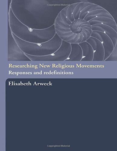 9780415277556: Researching New Religious Movements: Responses and Redefinitions
