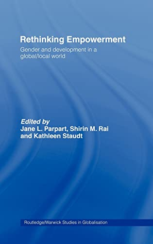 9780415277693: Rethinking Empowerment: Gender and Development in a Global/Local World (Routledge Studies in Globalisation)