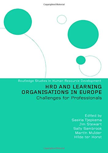 Hrd and Learning Organisations in Europe: Challenges for Professionals: Saskia Tjepkema, Jim ...