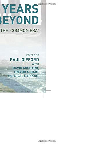 2000 Years and Beyond : Faith, Identity and the Common Era: (ed.) Gifford, Paul
