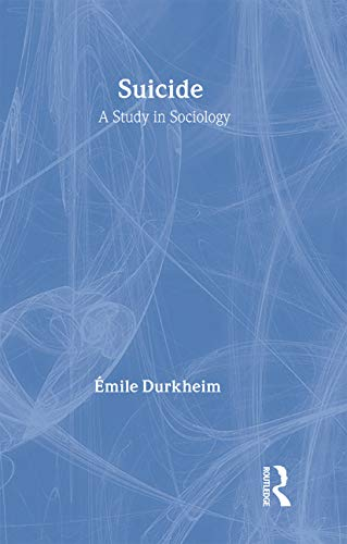 9780415278300: Suicide: A Study in Sociology (Routledge Classics)