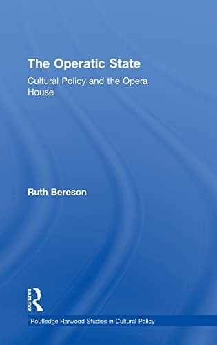 9780415278515: The Operatic State: Cultural Policy and the Opera House (Routledge Harwood Studies in Cultural Policy)