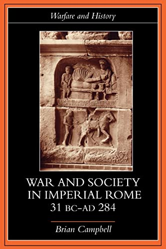 WAR AND SOCIETY IN IMPERIAL ROME, 31 BC-AD 284.