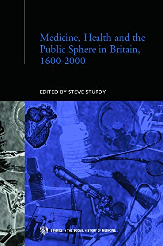 9780415279062: Medicine, Health and the Public Sphere in Britain, 1600-2000 (Routledge Studies in the Social History of Medicine)