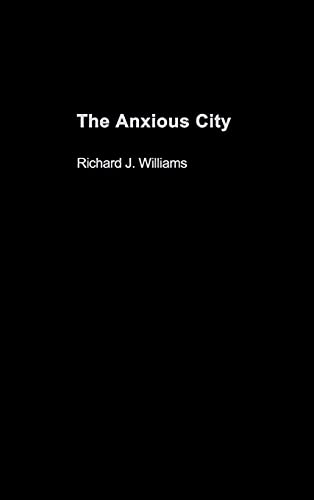 9780415279260: The Anxious City: British Urbanism in the late 20th Century