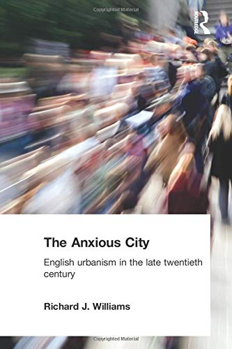 9780415279277: The Anxious City: British Urbanism in the late 20th Century