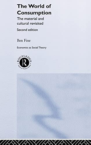 9780415279444: The World of Consumption: The Material and Cultural Revisited (Economics as Social Theory)