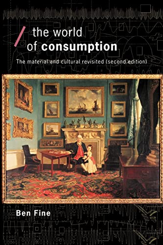 9780415279451: The World of Consumption: The Material and Cultural Revisited (Economics as Social Theory)