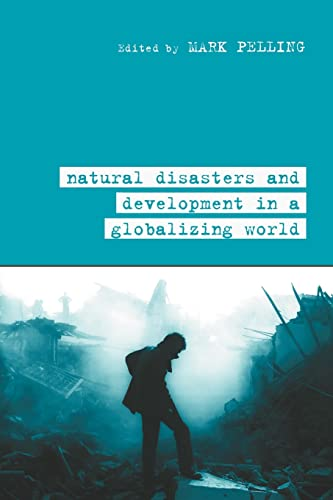 9780415279581: Natural Disaster and Development in a Globalizing World