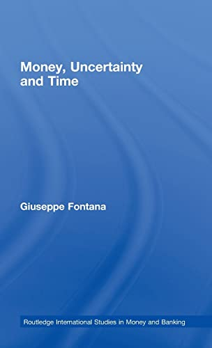 9780415279604: Money, Uncertainty and Time (Routledge International Studies in Money and Banking)