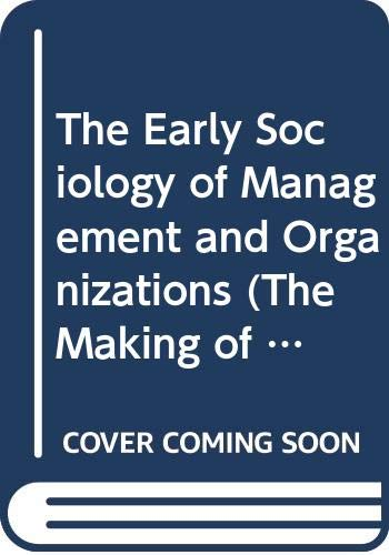 9780415279826: Early Sociology of Management and Organizations (The Making of Sociology)
