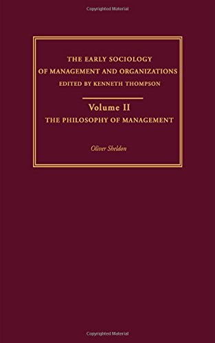 9780415279840: Early Sociology of Management and Organizations: The Philosophy of Management (The Early Sociology of Management and Organizations)