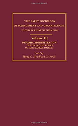 9780415279857: 3: Dynamic Administration: The Collected Papers of Mary Parker Follett (Early Sociology of Management and Organizations) (Volume 1)