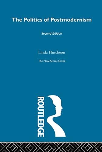 The Politics of Postmodernism. Routledge. 2002.: HUTCHEON, LINDA.