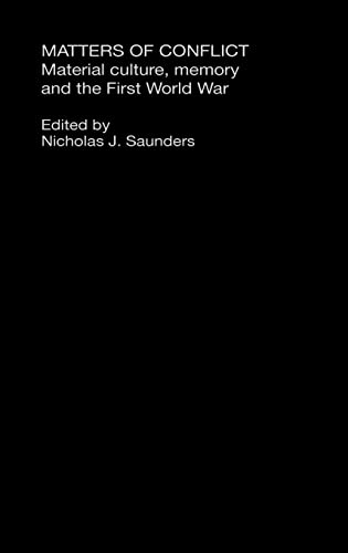 9780415280532: Matters of Conflict: Material Culture, Memory and the First World War