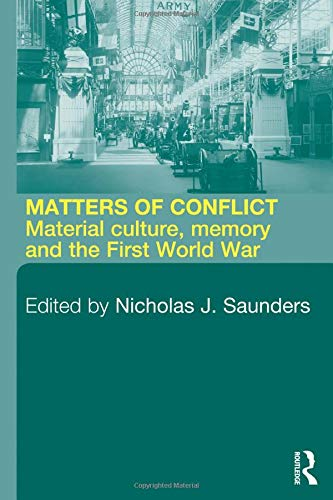 9780415280549: Matters of Conflict: Material Culture, Memory and the First World War