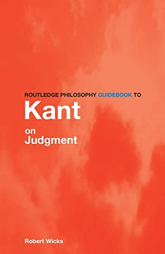 9780415281119: Routledge Philosophy GuideBook to Kant on Judgment (Routledge Philosophy GuideBooks)