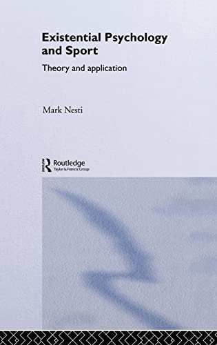9780415281423: Existential Psychology and Sport: Theory and Application