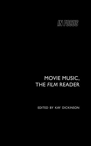 9780415281591: Movie Music, the Film Reader (In Focus: Routledge Film Readers)
