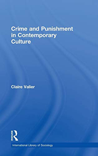 9780415281751: Crime and Punishment in Contemporary Culture (International Library of Sociology)